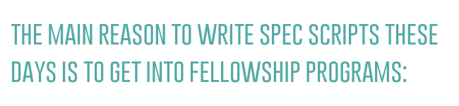 The main reason to write spec scripts these days is to get into fellowship programs.