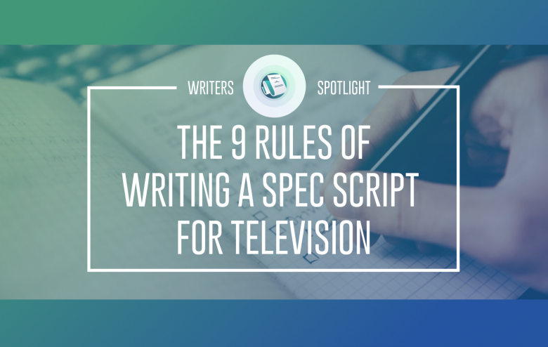 The 9 rules of writing a spec script for television